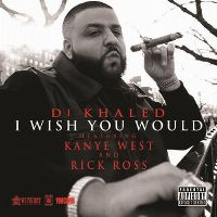 Cover DJ Khaled feat. Kanye West & Rick Ross - I Wish You Would