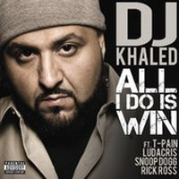 Cover DJ Khaled feat. Ludacris, Rick Ross, Snoop Dogg & T-Pain - All I Do Is Win