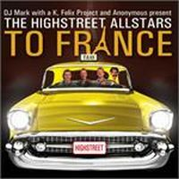 Cover DJ Mark With A K, Felix Project And Anonymous Pres. The Highstreet Allstars - To France