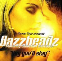 Cover DJ Mental Theo Presents Bazzheadz feat. Sebastian Westwood - Say You'll Stay