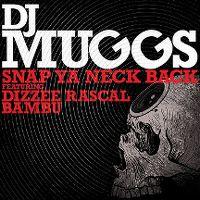 Cover DJ Muggs feat. Dizzee Rascal & Bambu - Snap Ya Neck Back