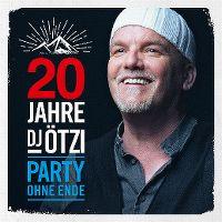 Cover DJ Ötzi - 20 Jahre DJ Ötzi - Party ohne Ende