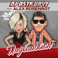 Cover DJ Ostkurve feat. Alex Rosenrot - Unglaublich