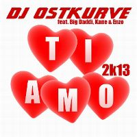Cover DJ Ostkurve feat. Big Daddi, Kane & Enzo - Ti amo 2k13