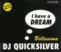 Cover DJ Quicksilver - I Have A Dream / Bellissima