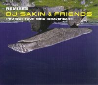 Cover DJ Sakin & Friends - Protect Your Mind (Braveheart)