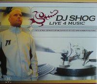 Cover DJ Shog - Live 4 Music