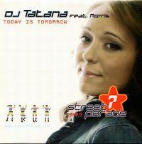 Cover DJ Tatana feat. Morris - Today Is Tomorrow (Street Parade 2005)