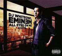 Cover DJ Whiteowl / Eminem - All Eyes On Me - Mixtape