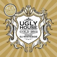 Cover DJ Whiteside - Ugly House - Gold 2012