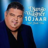 Cover Django Wagner - 10 Jaar - Het beste van