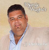 Cover Django Wagner - Als jij niet kiezen kan