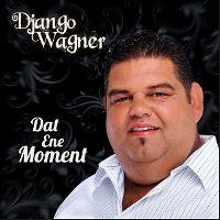Cover Django Wagner - Dat ene moment
