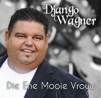 Cover Django Wagner - Die ene mooie vrouw