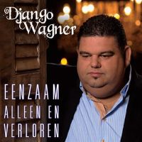 Cover Django Wagner - Eenzaam alleen en verloren