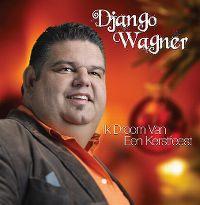 Cover Django Wagner - Ik droom van een kerstfeest