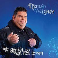 Cover Django Wagner - Ik geniet zo van het leven