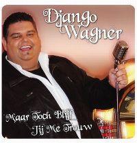 Cover Django Wagner - Maar toch blijf jij me trouw