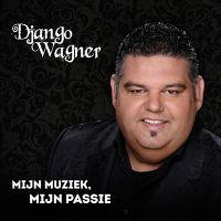Cover Django Wagner - Mijn muziek, mijn passie