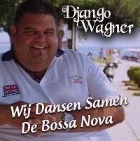 Cover Django Wagner - Wij dansen samen de bossa nova