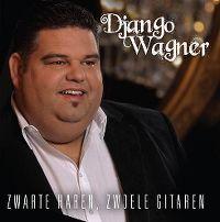 Cover Django Wagner - Zwarte haren, zwoele gitaren