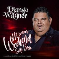 Cover Django Wagner m.m.v. Koninklijk Zigeunerorkest Roma Mirando - Het is weer weekend