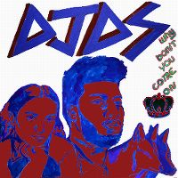 Cover DJDS feat. Khalid & Empress Of - Why Don't You Come On