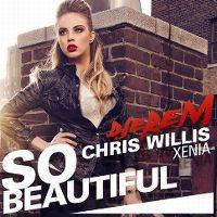 Cover DJerem / Chris Willis / Xenia - So Beautiful