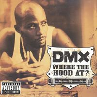 Cover DMX - Where The Hood At?