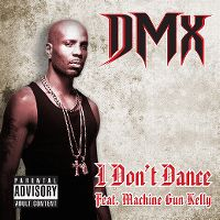 Cover DMX feat. Machine Gun Kelly - I Don't Dance