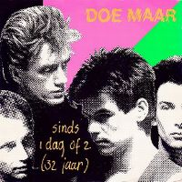 Cover Doe Maar - Sinds 1 dag of 2 (32 jaar)