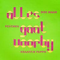 Cover Doe Maar / Postmen / Kraantje Pappie - Alles gaat voorbij