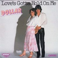 Cover Dollar - Love's Gotta Hold On Me