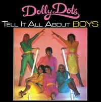 Cover Dolly Dots - (Tell It All About) Boys
