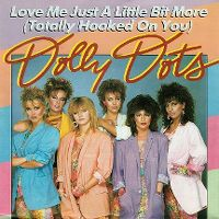 Cover Dolly Dots - Love Me Just A Little Bit More (Totally Hooked On You)