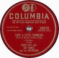 Cover Doris Day with Ray Noble And His Orchestra - Save A Little Sunbeam (For A Rainy, Rainy Day)
