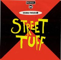 Cover Double Trouble & Rebel MC - Street Tuff
