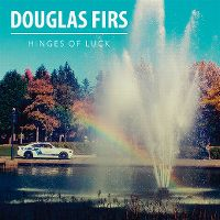 Cover Douglas Firs - Hinges Of Luck