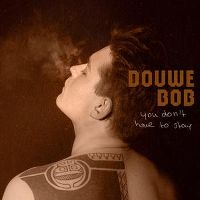 Cover Douwe Bob - You Don't Have To Stay