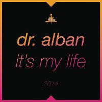 Cover Dr. Alban - It's My Life 2014