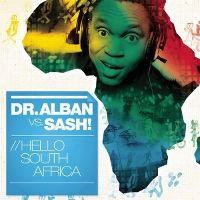 Cover Dr. Alban vs. Sash! - Hello South Africa