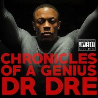 Cover Dr. Dre - Chronicles Of A Genius