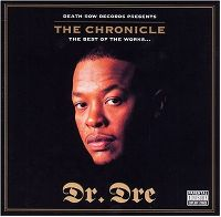 Cover Dr. Dre - The Chronicle: The Best Of The Works...