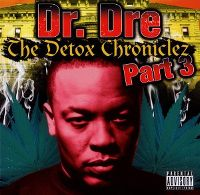 Cover Dr. Dre - The Detox Chroniclez, Part 3