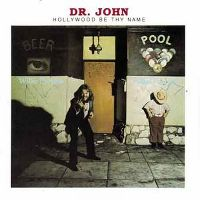 Cover Dr. John - Hollywood Be Thy Name