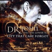 Cover Dr. John And The Lower 911 - The City That Care Forgot