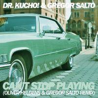 Cover Dr. Kucho! & Gregor Salto - Can't Stop Playing (Oliver Heldens & Gregor Salto Remix)