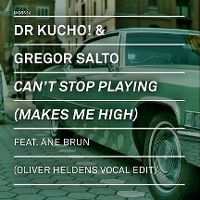 Cover Dr. Kucho! & Gregor Salto feat. Ane Brun - Can't Stop Playing (Makes Me High) (Oliver Heldens & Gregor Salto Vocal Edit)