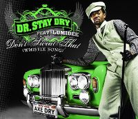 Cover Dr. Stay Dry feat. Lumidee - Don't Sweat That (Whistle Song)