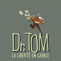 Cover Dr. Tom - La liberté en cavale